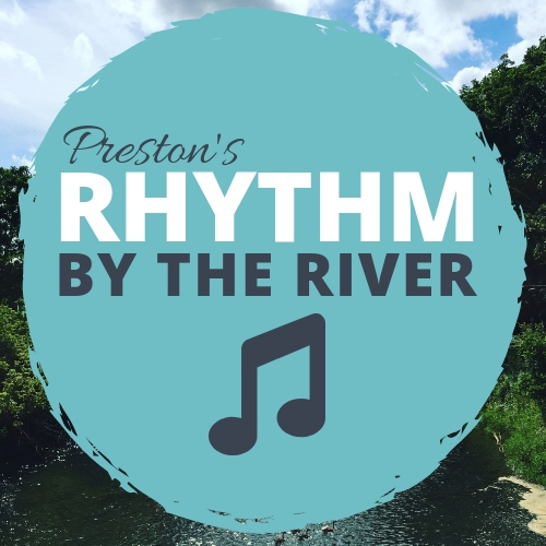 Preston's Rhythm by the River